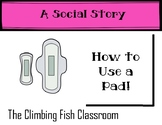 How to Use a Pad: A Social Story