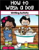 How to Wash a Dog ~ Writing Activity