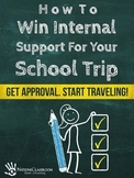 How to Win Internal Support For Your School Trip