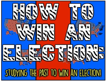 Win a Presidential Election: Students Analyze Election Tre