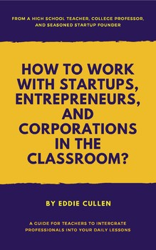 How to Work with Startups, Entrepreneurs, and Corporations in the Classroom?