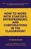 How to Work with Startups, Entrepreneurs, and Corporations