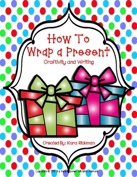 How to Wrap a Present: Craftivity and Writing