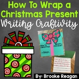 How to Wrap a Christmas Present Writing Craftivity