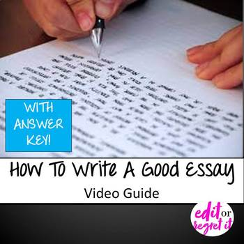 How to Write A Good Essay Video Guide