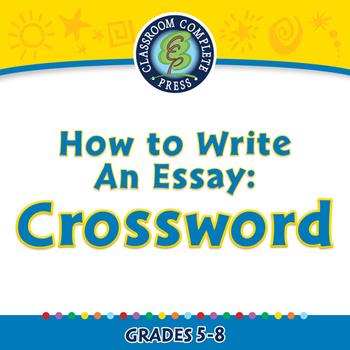 How to Write An Essay: Crossword - MAC Gr. 5-8