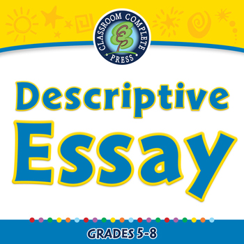 How to Write An Essay: Descriptive Essay - NOTEBOOK Gr. 5-8