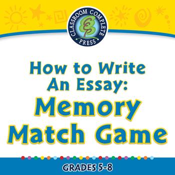 How to Write An Essay: Memory Match Game - MAC Gr. 5-8