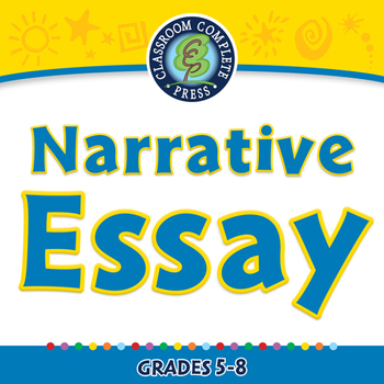 How to Write An Essay: Narrative Essay -PC Gr. 5-8