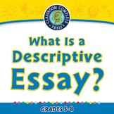 How to Write An Essay: What Is a Descriptive Essay? - MAC Gr. 5-8