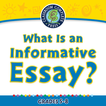 How to Write An Essay: What Is an Informative Essay? - NOTEBOOK Gr. 5-8