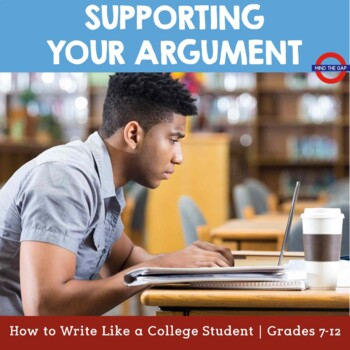 How to Write Like a College Student: Supporting Your Argument