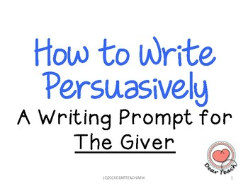 How to Write Persuasively for A Writing Prompt for The Giver
