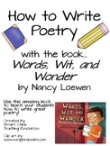 "How to Write Poetry: Using the book, ""Words, Wit, and Wonder""!"