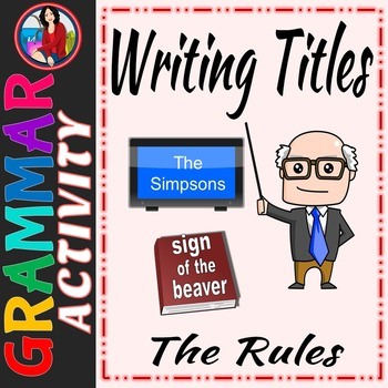 How to Write Titles Rules for Capitalization Underlining Quotation Marks