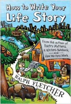 How to Write Your Life Story by Ralph Fletcher Reading Project