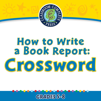 How to Write a Book Report: Crossword - MAC Gr. 5-8