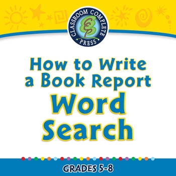 How to Write a Book Report: Word Search - PC Gr. 5-8