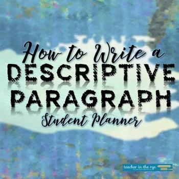 How to Write a Descriptive Paragraph Student Planner {CCSS}