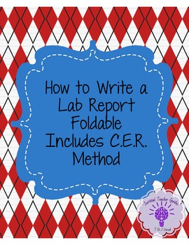 How to Write a Lab Report Foldable- Includes C.E.R method