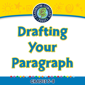 How to Write a Paragraph: Drafting Your Paragraph - NOTEBOOK Gr. 5-8