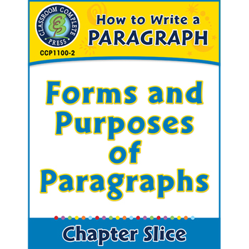 How to Write a Paragraph: Forms and Purposes of Paragraphs Gr. 5-8