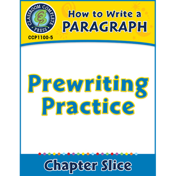 How to Write a Paragraph: Prewriting Practice Gr. 5-8
