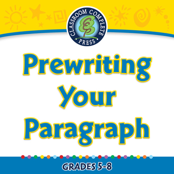 How to Write a Paragraph: Prewriting Your Paragraph - PC Gr. 5-8
