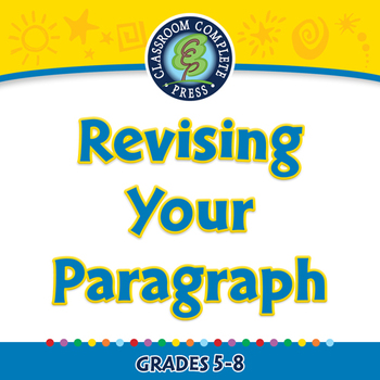 How to Write a Paragraph: Revising Your Paragraph - NOTEBOOK Gr. 5-8