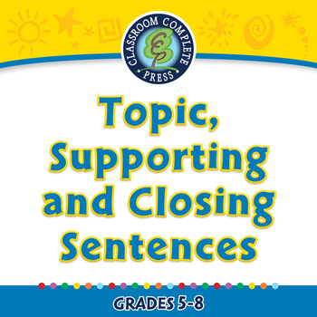 How to Write a Paragraph:Topic,Supporting and Closing Sentences NOTEBOOK Gr 5-8