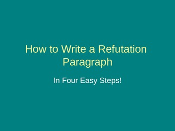 How to Write a Refutation Paragraph in Four Easy Steps!
