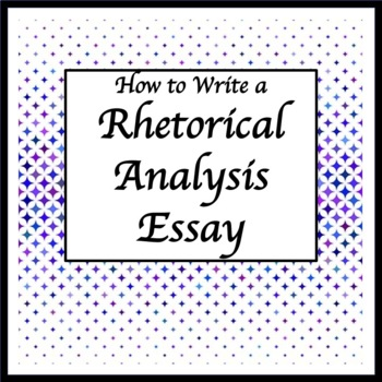 How to Write a Rhetorical Analysis Essay for the AP Lang a