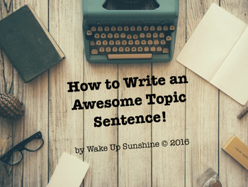 How to Write an Awesome Topic Sentence!