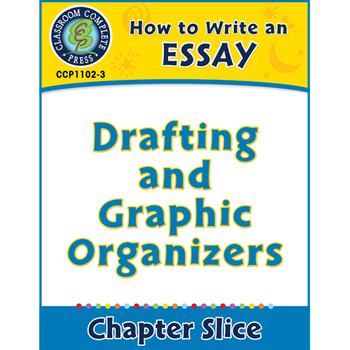 How to Write an Essay: Drafting and Graphic Organizers Gr. 5-8