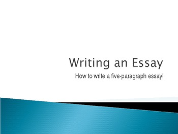 How to Write an Essay - PowerPoint Presentation & Lesson