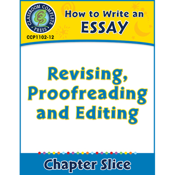 How to Write an Essay: Revising, Proofreading and Editing Gr. 5-8