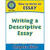 How to Write an Essay: Writing a Descriptive Essay Gr. 5-8