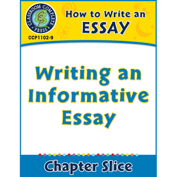 How to Write an Essay: Writing an Informative Essay Gr. 5-8