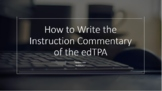 How to Write the edTPA Instruction Commentary (Elementary)