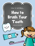 """""""How to"""" Writing - How To Brush Your Teeth"""