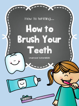 """How to"" Writing - How To Brush Your Teeth"