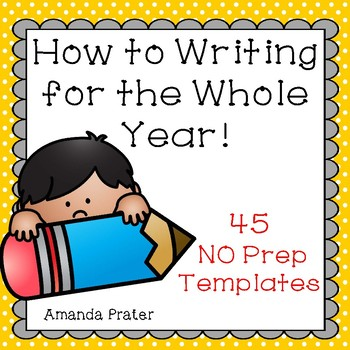 No Prep How to Writing Prompts: Templates for the Year