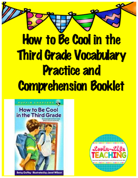 How to Be Cool in the Third Grade Comprehension Booklet and Vocabulary