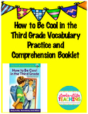 How to Be Cool in the Third Grade Comprehension Booklet an