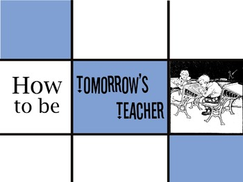 How to be Tommorrow's Teacher - A FREE GUIDE