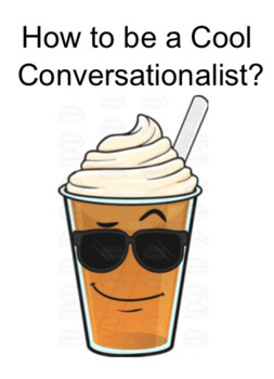 How to be a Cool Conversationalist
