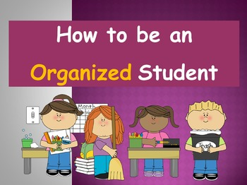 How to be an Organized Student (PowerPoint)
