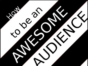 How to be an awesome audience