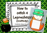 How to catch a Leprechaun {A St. Patrick's Day Craftivity}