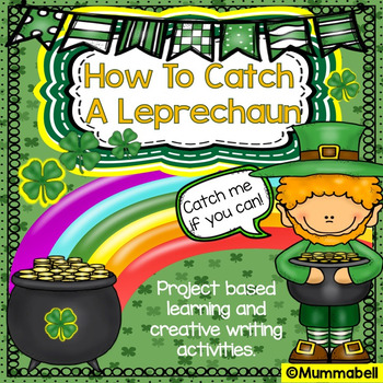 How to Catch a Leprechaun - A PBL & Creative Writing Activity